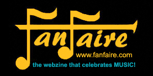 FanFaire - the webzine that celebrates MUSIC!