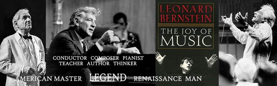 Leonard Bernstein - conductor, pianist, composer, teacher