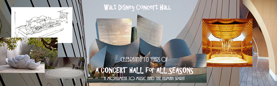 Celebrating Walt Disney Concert Hall's Tenth Anniversary